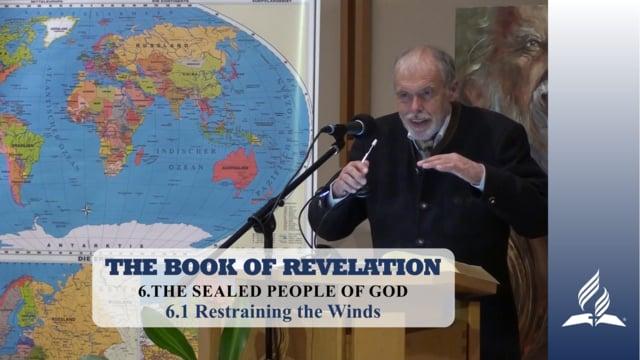 6.1 Restraining the Winds – THE SEALED PEOPLE OF GOD   Pastor Kurt Piesslinger, M.A.
