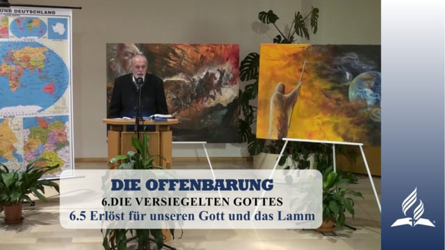 6.5 Erlöst für unseren Gott und das Lamm – DIE VERSIEGELTEN GOTTES | Pastor Mag. Kurt Piesslinger