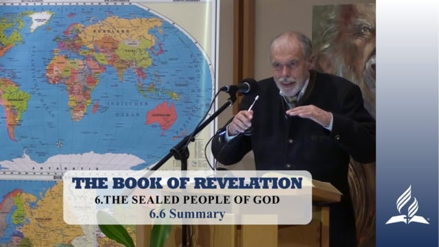 6.6 Summary – THE SEALED PEOPLE OF GOD | Pastor Kurt Piesslinger, M.A.