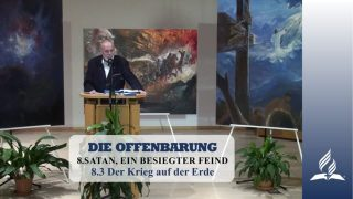 8.3 Der Krieg auf der Erde – SATAN, EIN BESIEGTER FEIND | Pastor Mag. Kurt Piesslinger
