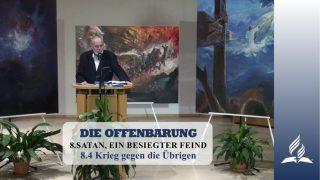 8.4 Krieg gegen die Übrigen – SATAN, EIN BESIEGTER FEIND | Pastor Mag. Kurt Piesslinger