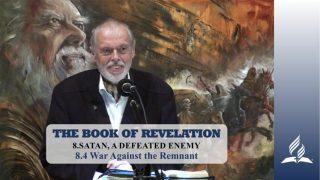 8.4 War Against the Remnant – SATAN, A DEFEATED ENEMY | Pastor Kurt Piesslinger, M.A.