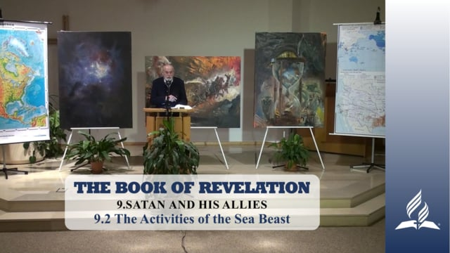 9.2 The Activities of the Sea Beast – SATAN AND HIS ALLIES | Pastor Kurt Piesslinger, M.A.
