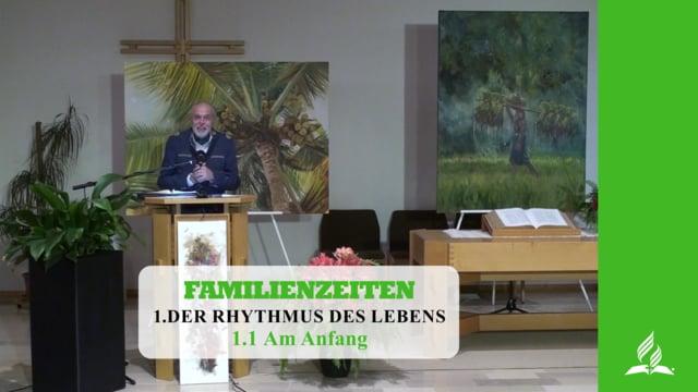 1.1 Am Anfang – DER RHYTHMUS DES LEBENS | Pastor Mag. Kurt Piesslinger