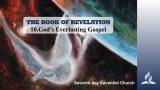 10.GOD'S EVERLASTING GOSPEL – THE BOOK OF REVELATION   Pastor Kurt Piesslinger, M.A.
