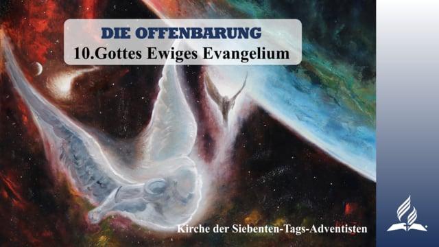 10.GOTTES EWIGES EVANGELIUM – DIE OFFENBARUNG | Pastor Mag. Kurt Piesslinger