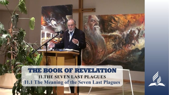 11.1 The Meaning of the Seven – THE SEVEN LAST PLAGUES | Pastor Kurt Piesslinger, M.A.