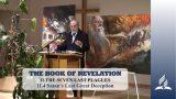 11.4 Satan's Last Great Deception – THE SEVEN LAST PLAGUES | Pastor Kurt Piesslinger, M.A.
