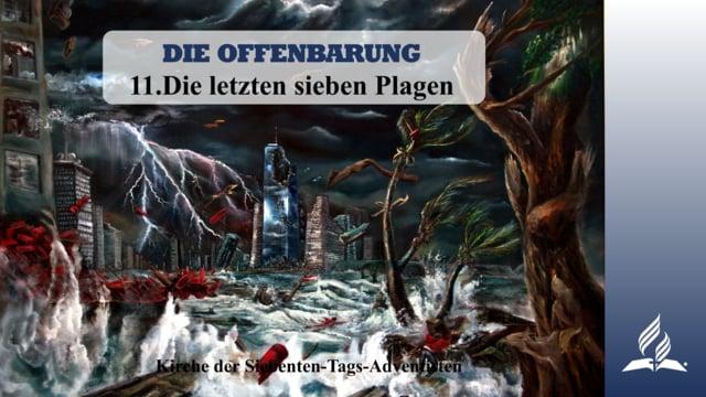 11.DIE LETZTEN SIEBEN PLAGEN – DIE OFFENBARUNG | Pastor Mag. Kurt Piesslinger