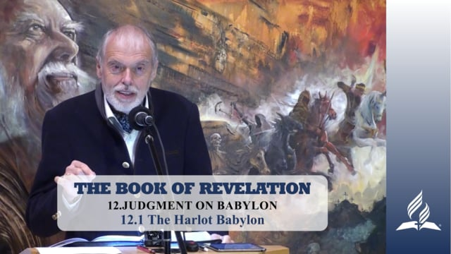 12.1 The Harlot Babylon – JUDGMENT ON BABYLON | Pastor Kurt Piesslinger, M.A.
