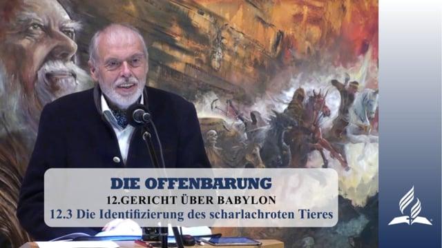 12.3 Die Identifizierung des scharlachroten Tieres – GERICHT ÜBER BABYLON | Pastor Mag. Kurt Piesslinger