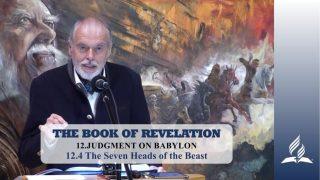 12.4 The Seven Heads of the Beast – JUDGMENT ON BABYLON | Pastor Kurt Piesslinger, M.A.