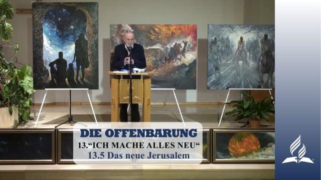 13.5 Das neue Jerusalem – ICH MACHE ALLES NEU | Pastor Mag. Kurt Piesslinger