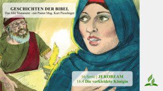 GESCHICHTEN DER BIBEL : 16.4 Die verkleidete Königin – 16.JEROBEAM | Pastor Mag. Kurt Piesslinger