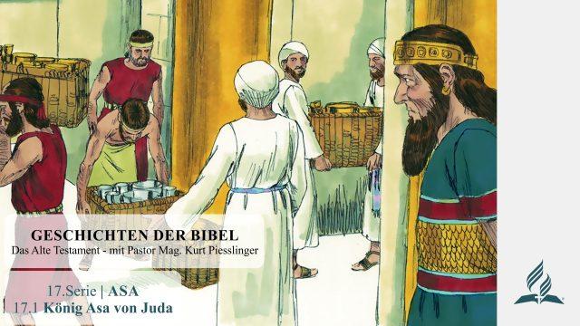 GESCHICHTEN DER BIBEL : 17.1 König Asa von Juda – 17.ASA | Pastor Mag. Kurt Piesslinger