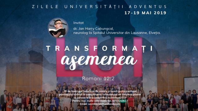 ZILELE UNIVERSITĂȚII ADVENTUS 17-19 MAI 2019