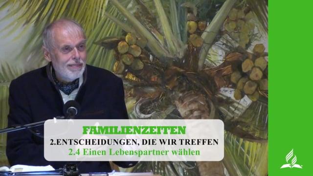 2.4 Einen Lebenspartner wählen – ENTSCHEIDUNGEN, DIE WIR TREFFEN | Pastor Mag. Kurt Piesslinger
