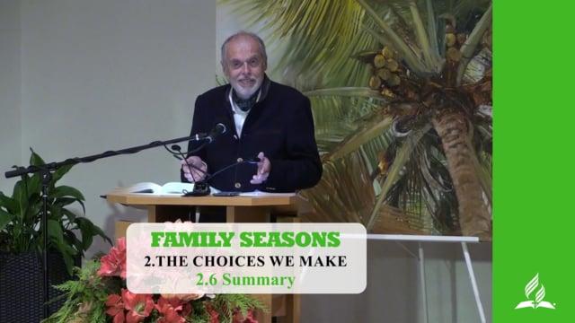 2.6 Summary – THE CHOICES WE MAKE | Pastor Kurt Piesslinger, M.A.