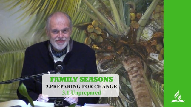 3.1 Unprepared – PREPARING FOR CHANGE | Pastor Kurt Piesslinger, M.A.