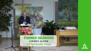 4.5 Spiritually Single – WHEN ALONE | Pastor Kurt Piesslinger, M.A.