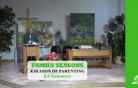 8.6 Summary – SEASON OF PARENTING | Pastor Kurt Piesslinger, M.A.