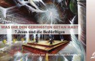 7.JESUS UND DIE BEDÜRFTIGEN – WAS IHR DEN GERINGSTEN GETAN HABT | Pastor Mag. Kurt Piesslinger