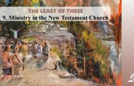9.MINISTRY IN THE NEW TESTAMENT CHURCH – THE LEAST OF THESE | Pastor Kurt Piesslinger, M.A.