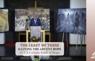 11.2 A Certain Kind of Hope – LIVING THE ADVENT HOPE | Pastor Kurt Piesslinger, M.A.