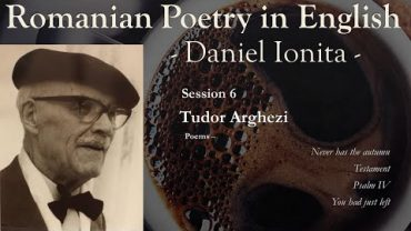 Romanian Poetry in English Session 6 -Tudor Arghezi